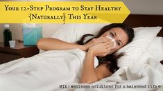 Your 12-Step Program to Stay Healthy Naturally This Year