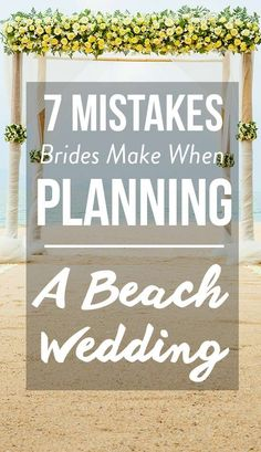 7 Mistakes Brides Make When Planning A Beach Wedding.  Avoid these most common mishaps when putting together your seaside vows.