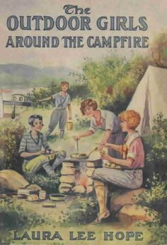 The Outdoor Girls Round the Campfire by Laura Lee Hope Vintage Book Covers, Vintage Children's Books, Vintage Posters, Tarzan, Pin Up, Go Camping, Retro Camping, Camping Ideas, Outdoor Girls