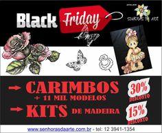 BLACK FRIDAY - SOMENTE HOJE!!!! - CARIMBOS: 30% DE DESCONTO - KITS DE MADEIRA: 15% ENTRE NO NOSSO SITE WWW.SENHORASDAARTE.COM.BR E COMPRE  KITS DE MADEIRA!!!!!!!!!!!!! SE VC QUISER RECEBER OS CATALOGOS DE CARIMBOS MANDE UM EMAIL PARA COMERCIAL@SENHORASDAARTE.COM.BR  BEIJOKAS CARINHOSAS!!!