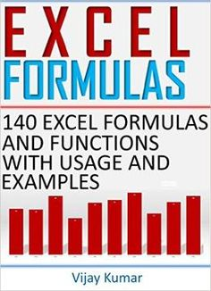 Excel Formulas: 140 Excel Formulas And Functions With Usage And Examples PDF