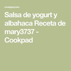 Salsa de yogurt y albahaca Receta de mary3737 - Cookpad