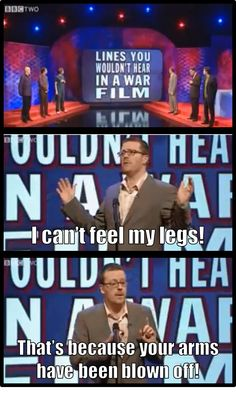 Lines you wouldn't hear in a war film British Sitcoms, British Comedy, Frankie Boyle, Mock The Week, Funny Cute, Hilarious, Make Em Laugh, British Humor, War Film