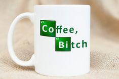 $12. Breaking Bad Inspired mug. Walter white. Science bitch. Funny mug.  https://www.etsy.com/listing/265506477/coffee-bitch-breaking-bad-inspired-mug