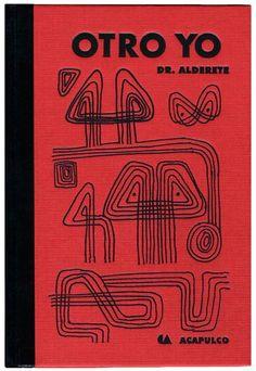 Otro Yo. Libreta de apuntes y bocetos de Jorge, Dr. Alderete. Ediciones Acapulco.