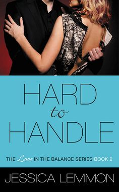 Feature – Hard to Handle by Jessica Lemmon | A Bluestocking's Place