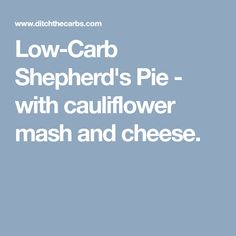 Low-Carb Shepherd's Pie - with cauliflower mash and cheese.