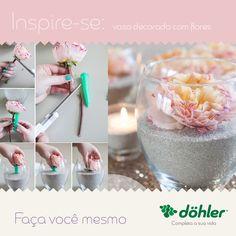 Bonito e prático de fazer. Uma dica: se preferir, coloque flores artificiais para o seu objeto de decoração durar para sempre. Vai ficar lindo! #DIY