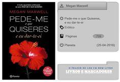 Livros e marcadores: Pede-me o que Quiseres,  e eu dar-te-ei de Megan M...