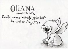 """Lilo and Stitch. """"Ohana means family. Family means nobody gets left behind or forgotten."""""""