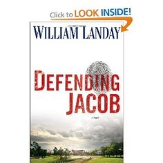 Defending Jacob: A Novel by William Landay; one of the best books I have read in a long time; had me thinking about it for days afterward