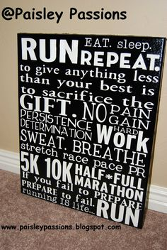 I need to put this where I can see it when I'm running so when my head is saying I'm done I can tell it to shut up!