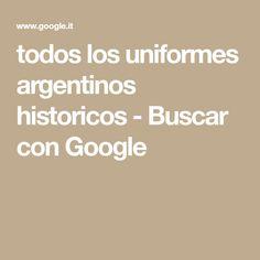todos los uniformes argentinos historicos - Buscar con Google