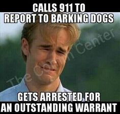 One of my faves, when the caller goes to jail!. Forgot about that warrant didn't ta?!  Hahaha