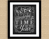 I love this print!  Chalkboard Christmas Typography Print 8 x 10 - Most Wonderful Time of the Year