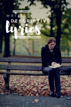 Writing Descriptive Lyrics   Modern Songstress Blog