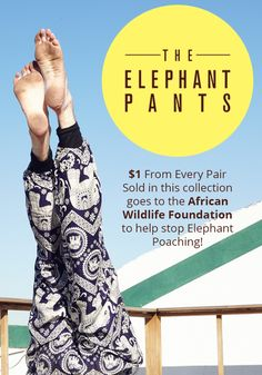 $1 From Every Pair of Pants Sold in this collection goes to the African Wildlife Foundation to help stop Elephant Poaching!