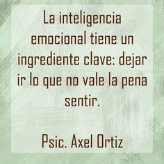 〽️La inteligencia emocional tiene un ingrediente clave: dejar ir lo que no vale la pena sentir.