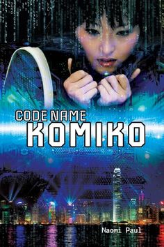 Code Name Komiko by Naomi Paul, [YA] (Amazon.com).