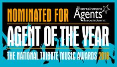 Very proud to have been nominated as Agent Of The Year for the National Tribute Music Awards. Thanks to all our great clients and acts for your support - our fingers are crossed for the 4th of July results!
