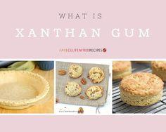 What is Xanthan Gum | FaveGlutenFreeRecipes.com