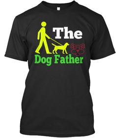 The   Dog Father Black T-Shirt Front