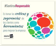 #SentiRSEResponsable es tomar las criticas y sugerencias de los clientes como herramientas para mejorar la empresa.