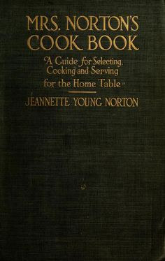 """Mrs Norton's Cook Book"" (1917)"
