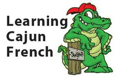 Cajun French.My Grandmama spoke it fluently.Most times I didn't really know 4 sure what she was saying,but that was ok.Her face told the true words anyway!
