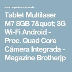 "Tablet Multilaser M7 8GB 7"" 3G Wi-Fi Android - Proc. Quad Core Câmera Integrada - Magazine Brotherjp"