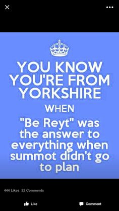 Yorkshire Phrases, Yorkshire Sayings, Yorkshire Day, Yorkshire England, Leeds Castle, The Answer To Everything, Funny Signs, Feel Good, Britain