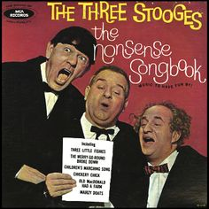 """The Nonsense Songbook"" (1959, Coral) by The Three Stooges."
