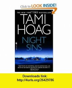 Night Sins (Deer Lake) (9780553564518) Tami Hoag , ISBN-10: 055356451X  , ISBN-13: 978-0553564518 ,  , tutorials , pdf , ebook , torrent , downloads , rapidshare , filesonic , hotfile , megaupload , fileserve