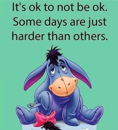 New Quotes Winnie The Pooh Eeyore Truths 28 Ideas Eeyore Quotes, Winnie The Pooh Quotes, Winnie The Pooh Friends, Sad Disney Quotes, Cute Quotes, Great Quotes, Funny Quotes, Mad Quotes, Good Thoughts Quotes