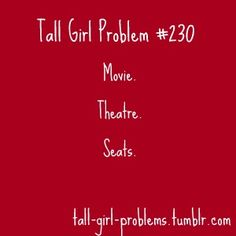 Tall Girl Problems.