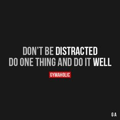Don't Be Distracted