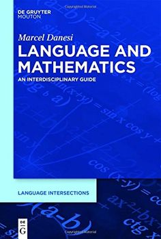 Language and mathematics : an interdisciplinary guide / Marcel Danesi https://cataleg.ub.edu/record=b2188009~S1*cat