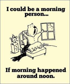 Cute Quotes About Life: I Would Be a Morning Person If... #Quotes