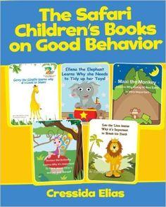 The Safari Children's Books on Good Behavior: Anthology No.1: Cressida C Elias, Carriel Ann Santos, Anand Wadhe: 9781502578228: Amazon.com: Books
