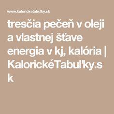 tresčia pečeň v oleji a vlastnej šťave energia v kj, kalória | KalorickéTabuľky.sk