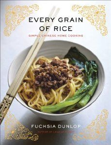 Every Grain of Rice: Simple Chinese Home Cooking: Fuchsia Dunlop: 9780393089042: Amazon.com: Books