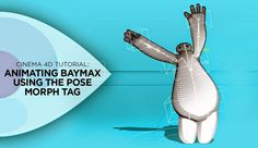 """In this tutorial, EJ Hassenfratz shows us how to animate the Baymax character from the """"Big Hero film using the Pose Morph Tag in Cinema Big Hero 6 Film, The Big Hero, Vfx Tutorial, Cinema 4d Tutorial, 4d Animation, Character Rigging, Big Hero 6 Baymax, Maxon Cinema 4d, Motion Design"""