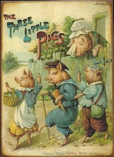 THE THREE LITTLE PIGS....it's how we send our children out into the world....with hope that they are ready to take care of themselves!