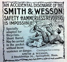 The illustration in Smith & Wesson's 1893 advert is poking fun at a rival company's gun (or the pump-action cyclist had eaten too many baked beans for lunch). Smith And Wesson Revolvers, Smith N Wesson, How To Stay Healthy, 19th Century, Arms, Steel, Gun, Cycling, Urban Life