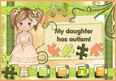 yes... my daughter does have Autism