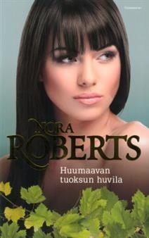 Nora Roberts: Huumaavan tuoksun huvila