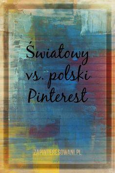 Polski Pinterest cały czas się rozwija. Czy wystarczająco szybko? Sama oceń!