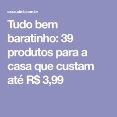 Tudo bem baratinho: 39 produtos para a casa que custam até R$ 3,99