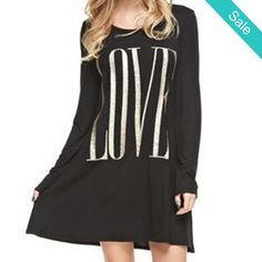 Love T-Shirt Dress -  Love T-Shirt Dress Adorable sassy, comfy and fresh model's Day offT-Shirt Dress. Wrap yourself up in this on a Weekend morning and bounce right into shopping and dress it up for night out! Don't sweat it in this easy comfy style, you don't even have to try to be spectacular! You make it look oh so easy!  - On Sale for $16.00 (was $39.00)