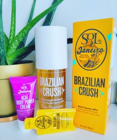 Best scent ever! Sol de Janeiro - Brazilian Crush. Brazilian Bum Bum Cream. Acai Body Power